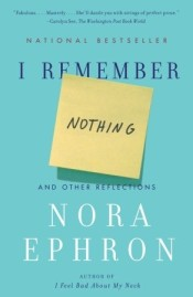 Book cover: I Remember Nothing by Nora Ephron