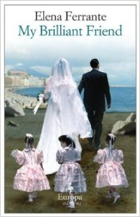 Book cover: My Brilliant Friend by Elena Ferrante