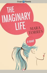 The Imaginary Life by Mara Torres