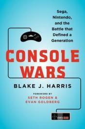 Book cover: Console Wars by Blake J. Harris