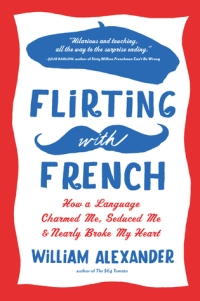 Flirting with French by William Alexander