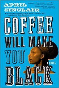 Book cover: Coffee Will Make You Black by April Sinclair