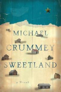 Sweetland by Michael Crummey