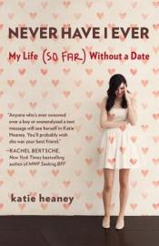 Book cover: Never Have I Ever by Katie Heaney