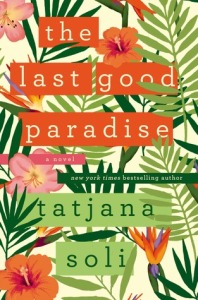 Book cover: The Last Good Paradise by Tatjana Soli