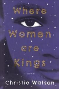 Book cover: Where Women Are Kings by Christie Watson