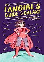 Book cover: The Fangirl's Guide to the Galaxy by Sam Maggs