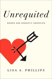 Book cover: Unrequited by Lisa A. Phillips