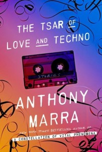 Book cover: The Tsar of Love and Techno by Anthony Marra