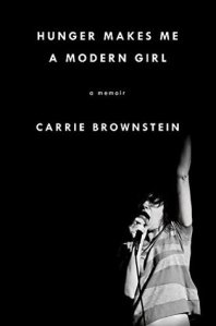 Book cover: Hunger Makes Me a Modern Girl by Carrie Brownstein