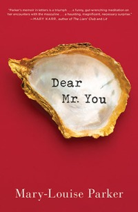 Book cover: Dear Mr. You by Mary-Louise Parker