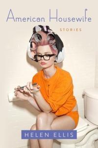 Book cover: American Housewife by Helen Ellis