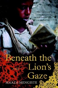 Book cover: Beneath the Lion's Gaze by Maaza Mengiste