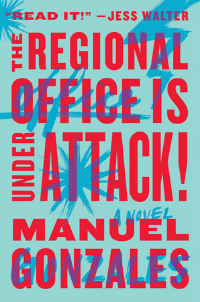 Book cover: The Regional Office is Under Attack! by Manuel Gonzales