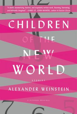 Book cover: Children of the New World by Alexander Weinstein