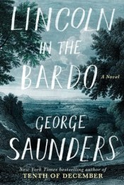 Book cover: Lincoln in the Bardo by George Saunders
