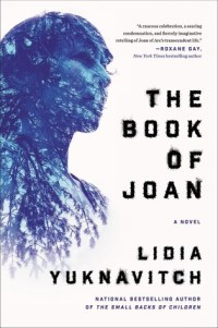 Book cover: The Book of Joan by Lidia Yuknavitch