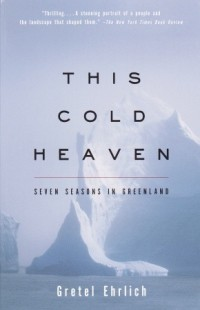 Book cover: This Cold Heaven by Gretel Ehrlich