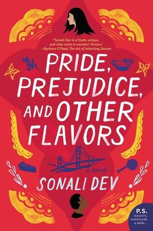 Pride, Prejudice, and Other Flavors by Sonali Dev