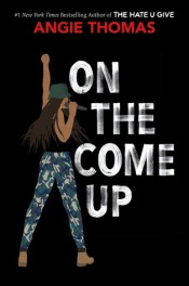 Book cover: On the Come Up by Angie Thomas